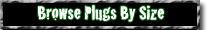 Browse Plugs by Size